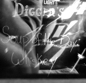 Sign for Diggers Soup of the day Whiskey